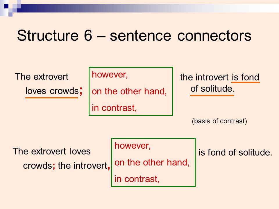 Structure 6 – sentence connectors