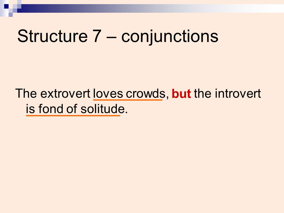 Structure 7 – conjunctions