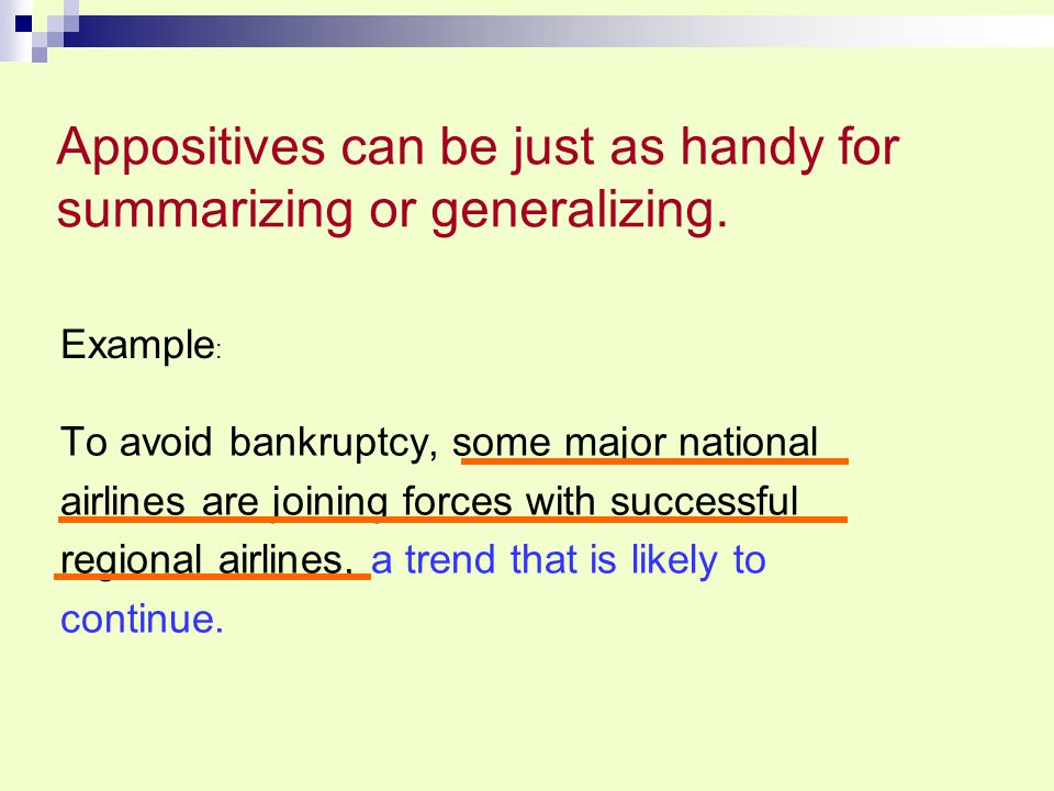Appositives can be just as handy for summarizing or generalizing.