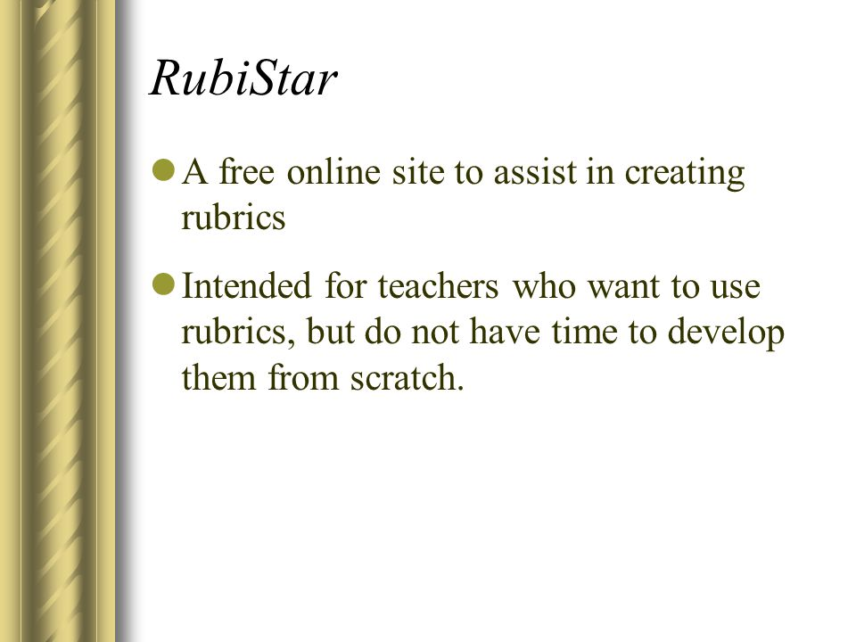 RubiStar A free online site to assist in creating rubrics