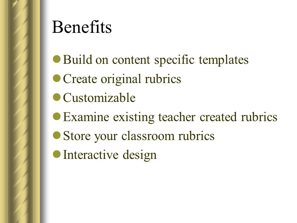 Benefits Build on content specific templates Create original rubrics