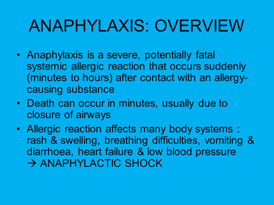 ANAPHYLAXIS: OVERVIEW