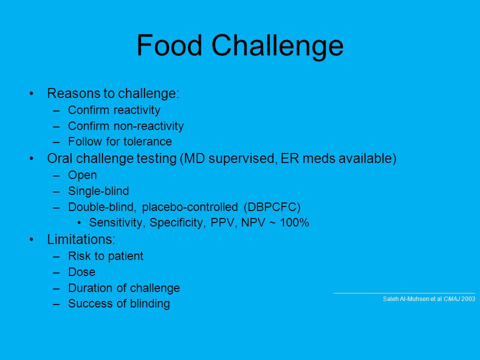 Food Challenge Reasons to challenge: