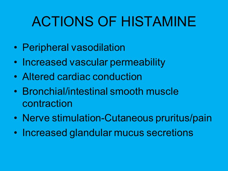 ACTIONS OF HISTAMINE Peripheral vasodilation