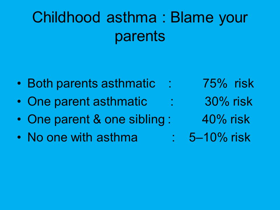 Childhood asthma : Blame your parents