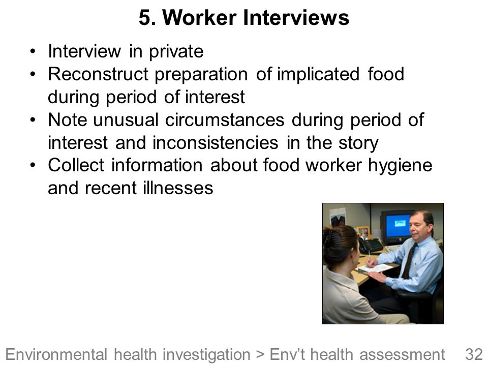 5. Worker Interviews Interview in private