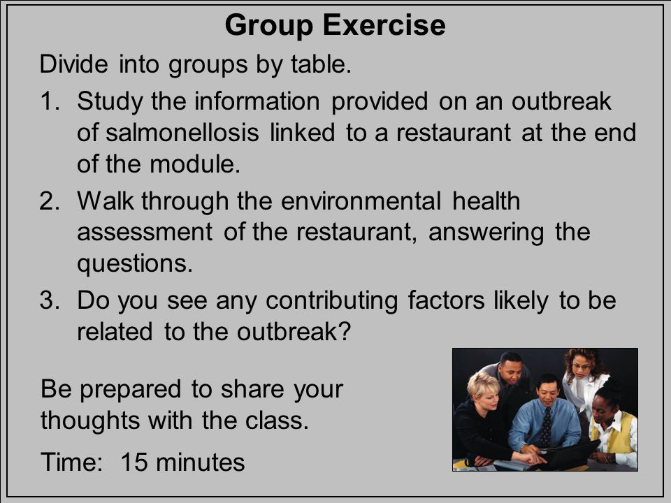 Group Exercise Divide into groups by table.