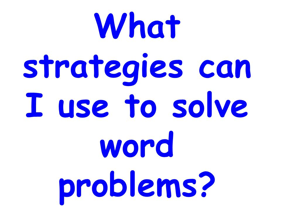 What strategies can I use to solve word problems