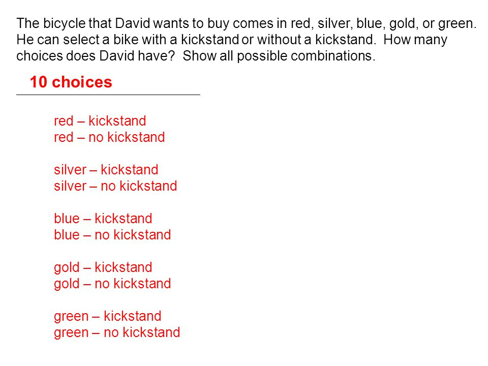 The bicycle that David wants to buy comes in red, silver, blue, gold, or green.