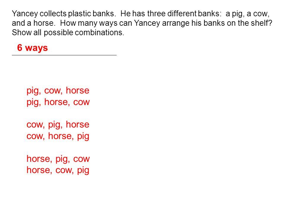 6 ways pig, cow, horse pig, horse, cow cow, pig, horse cow, horse, pig