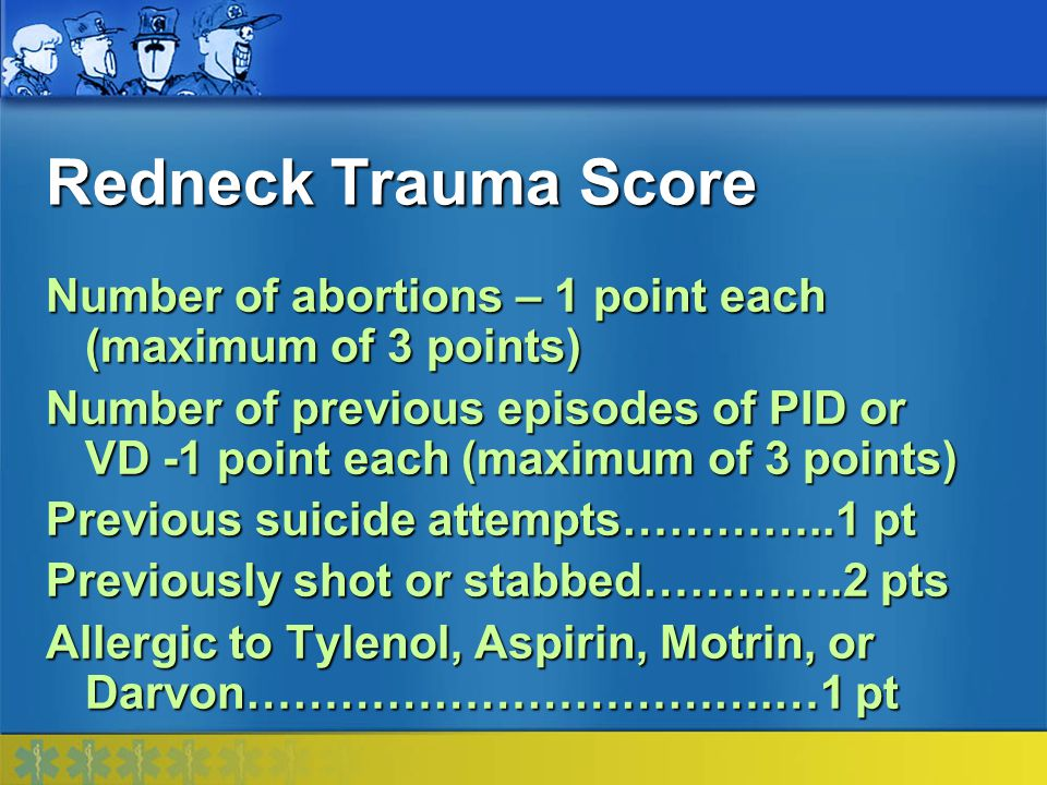 Redneck Trauma Score Number of abortions – 1 point each (maximum of 3 points)