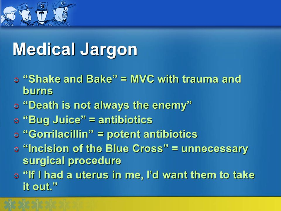 Medical Jargon Shake and Bake = MVC with trauma and burns