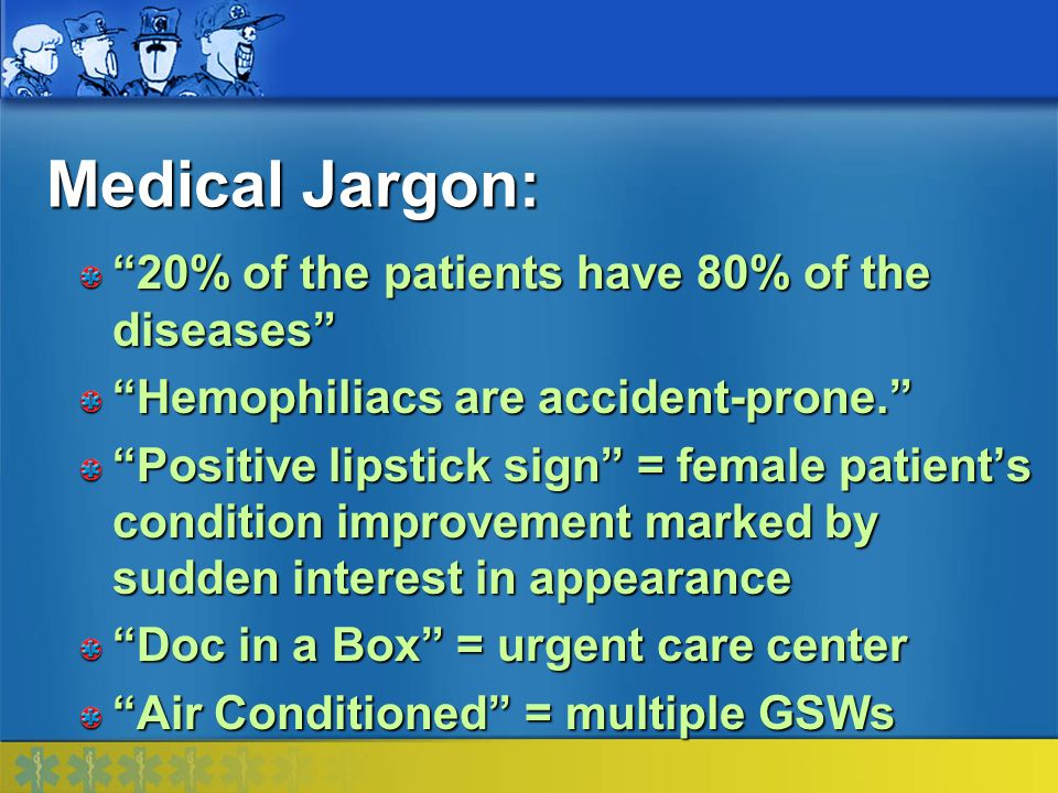 Medical Jargon: 20% of the patients have 80% of the diseases