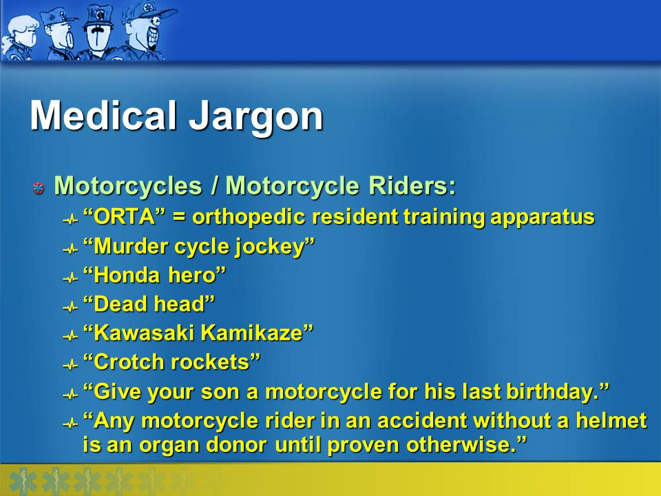 Medical Jargon Motorcycles / Motorcycle Riders: