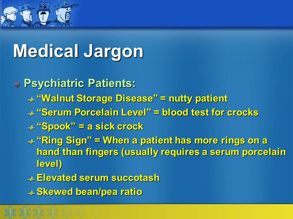 Medical Jargon Psychiatric Patients: