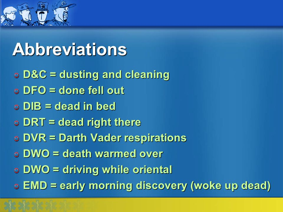 Abbreviations D&C = dusting and cleaning DFO = done fell out