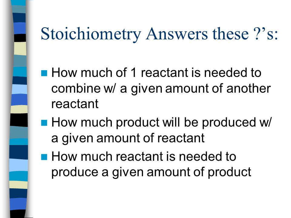 Stoichiometry Answers these 's: