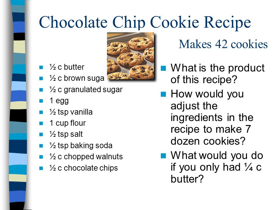 Chocolate Chip Cookie Recipe Makes 42 cookies