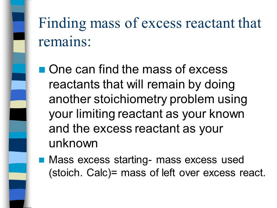 Finding mass of excess reactant that remains:
