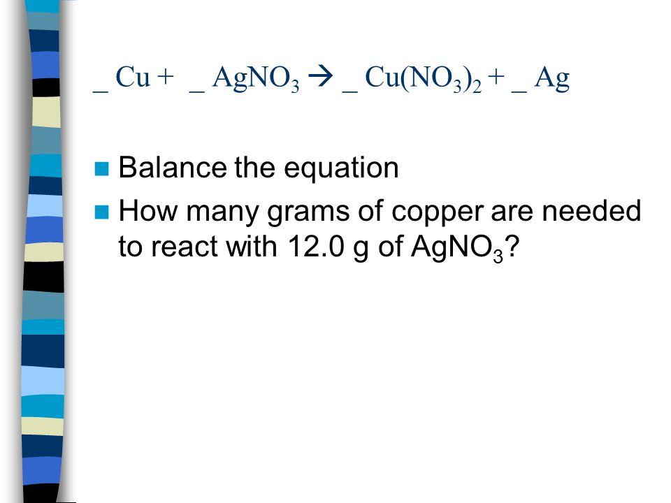 _ Cu + _ AgNO3  _ Cu(NO3)2 + _ Ag