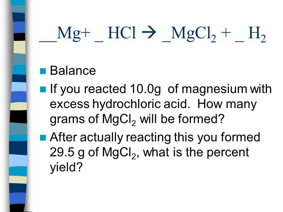 __Mg+ _ HCl  _MgCl2 + _ H2 Balance