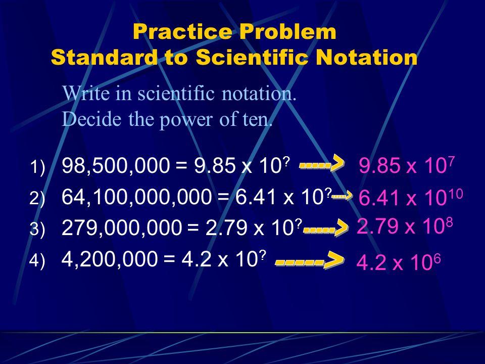 Practice Problem Standard to Scientific Notation