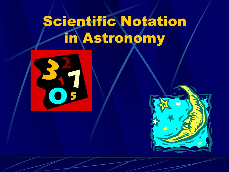 Scientific Notation in Astronomy