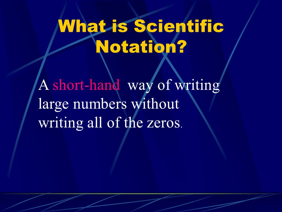 What is Scientific Notation