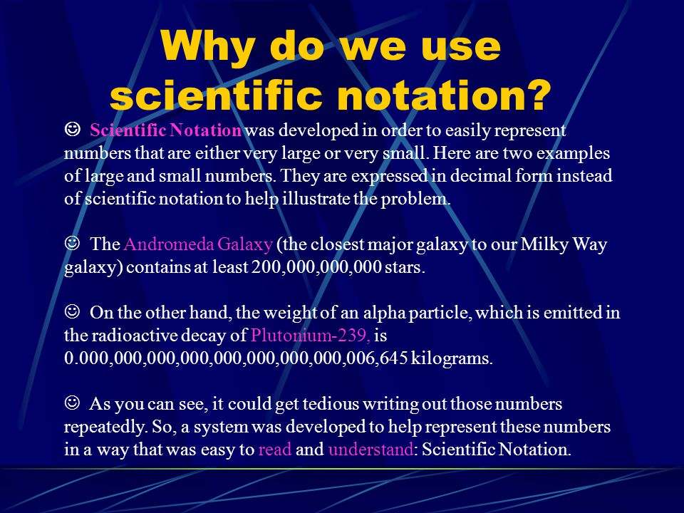 Why do we use scientific notation
