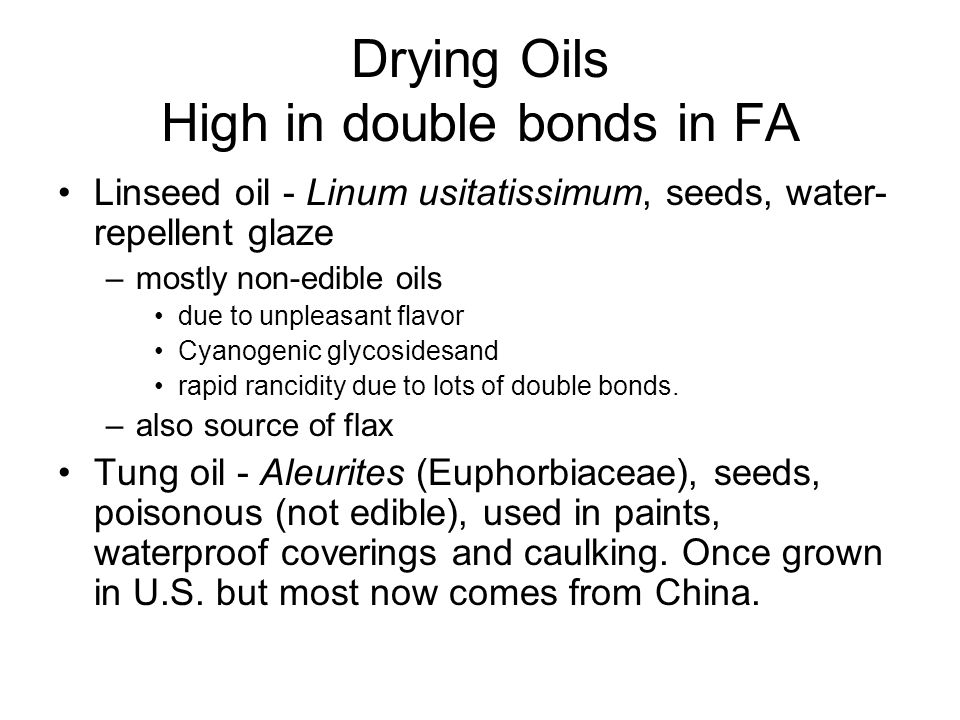 Drying Oils High in double bonds in FA