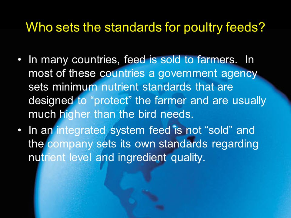 Who sets the standards for poultry feeds