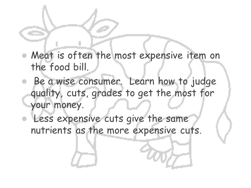 Meat is often the most expensive item on the food bill.