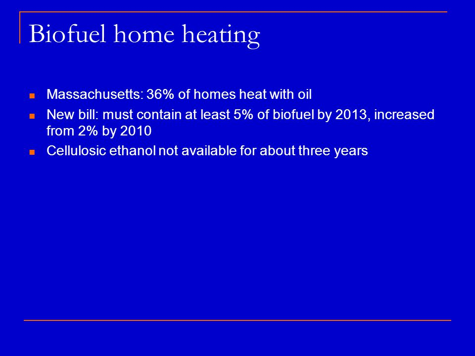 Biofuel home heating Massachusetts: 36% of homes heat with oil