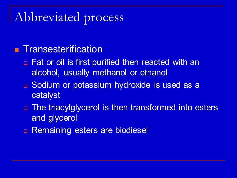 Abbreviated process Transesterification