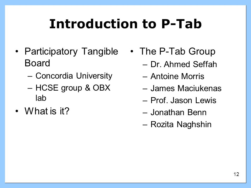 Introduction to P-Tab Participatory Tangible Board What is it