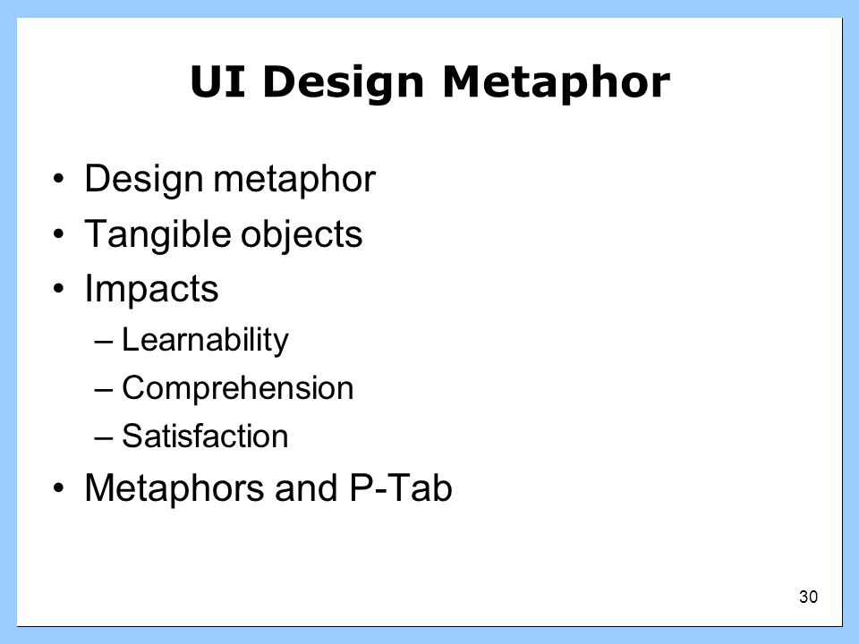 UI Design Metaphor Design metaphor Tangible objects Impacts