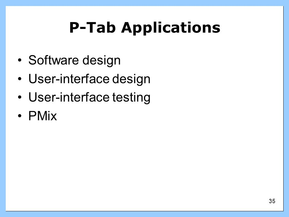 P-Tab Applications Software design User-interface design