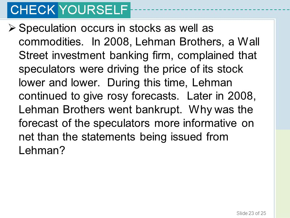 Speculation occurs in stocks as well as commodities