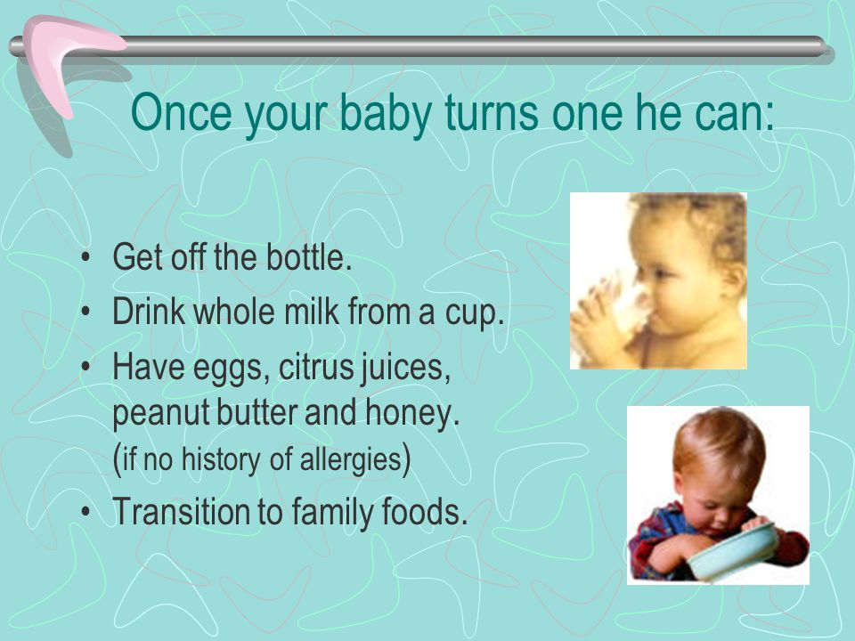 Once your baby turns one he can: