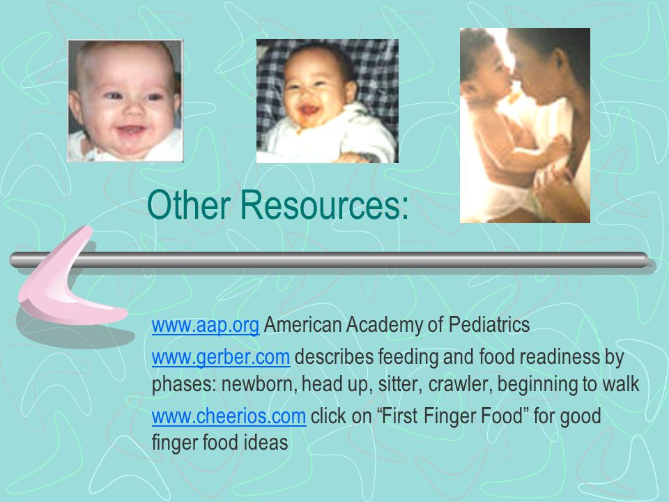 Other Resources: www.aap.org American Academy of Pediatrics