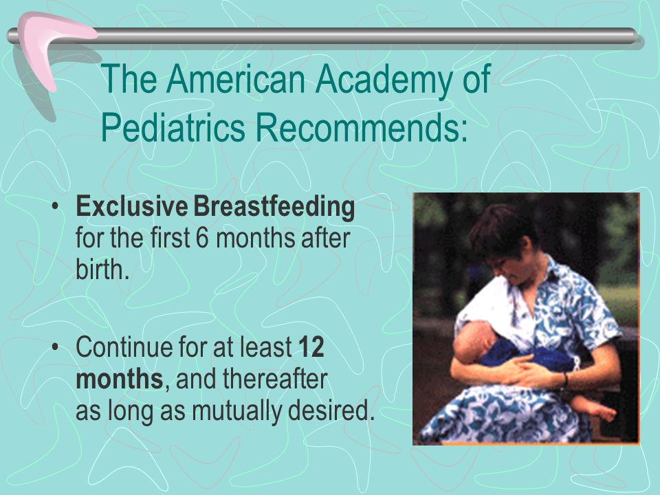 The American Academy of Pediatrics Recommends:
