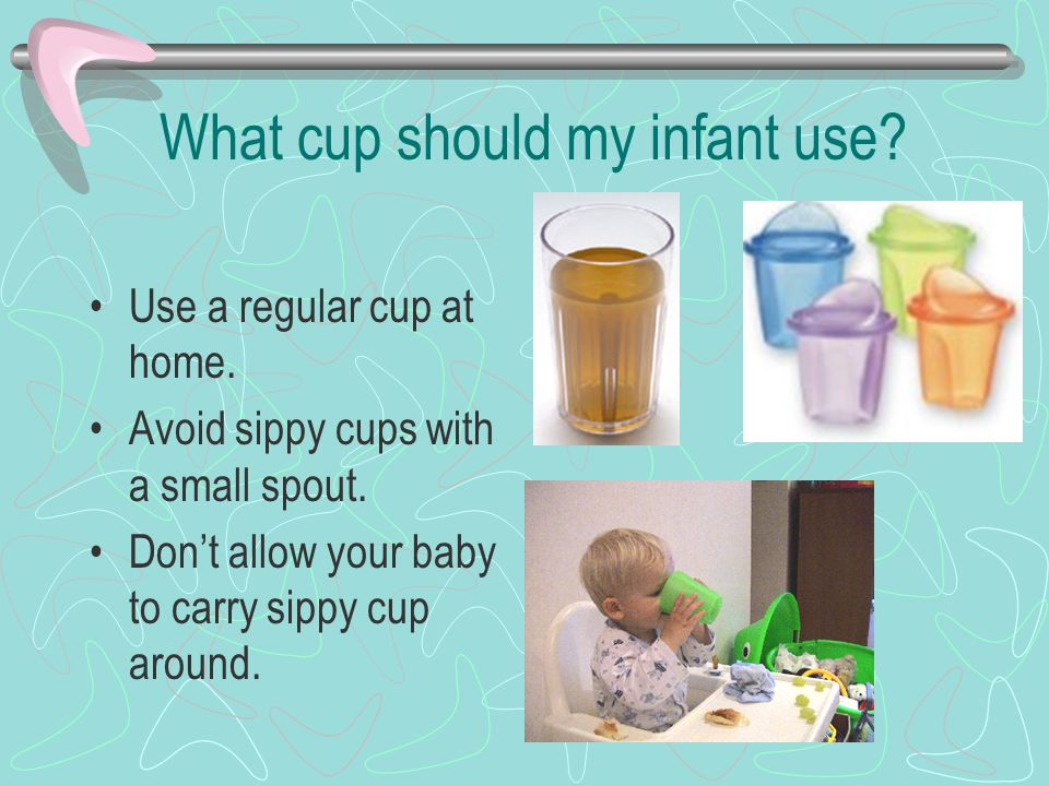 What cup should my infant use