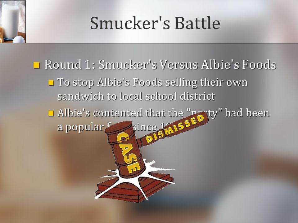 Smucker s Battle Round 1: Smucker s Versus Albie s Foods