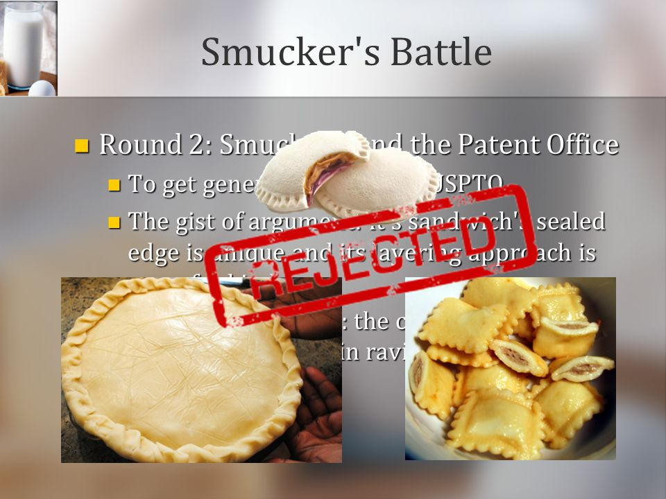 Smucker s Battle Round 2: Smucker s and the Patent Office