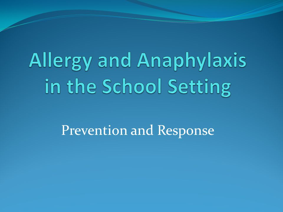 Allergy and Anaphylaxis in the School Setting