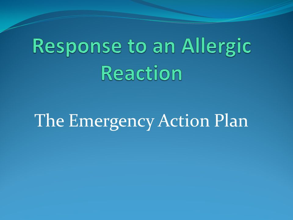 Response to an Allergic Reaction