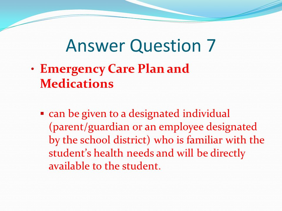 Answer Question 7 Emergency Care Plan and Medications