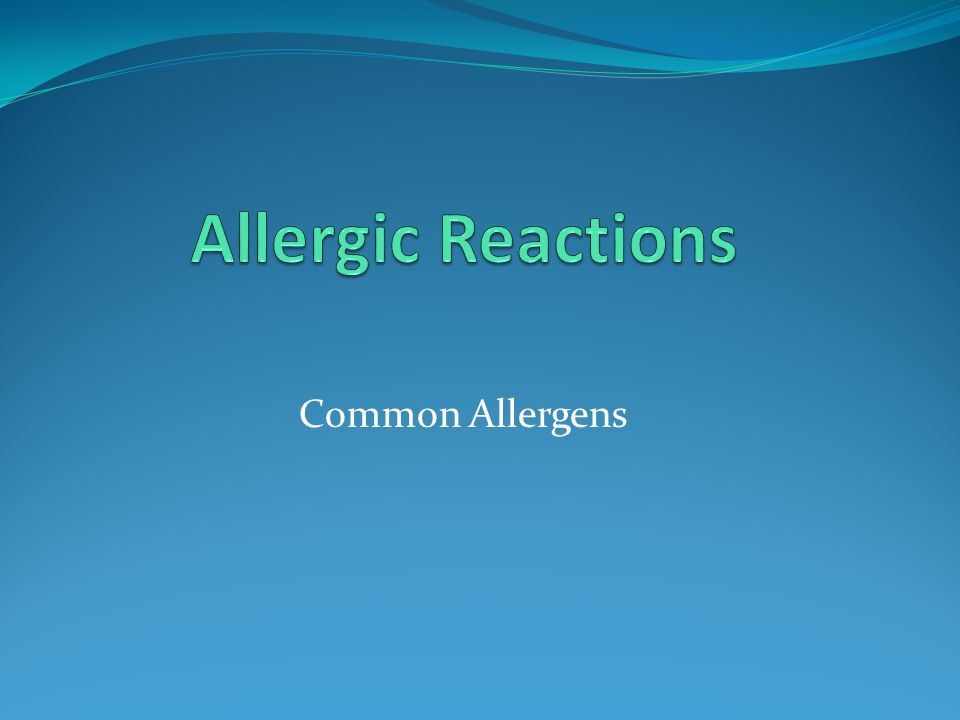 Allergic Reactions Common Allergens