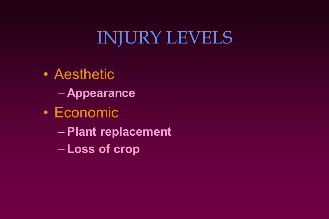 INJURY LEVELS Aesthetic Economic Appearance Plant replacement
