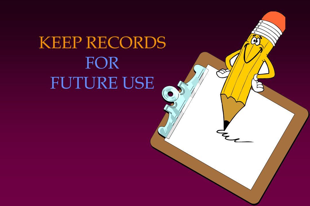 KEEP RECORDS FOR FUTURE USE